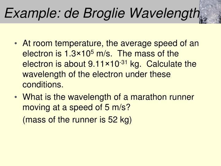 Example: de Broglie Wavelength