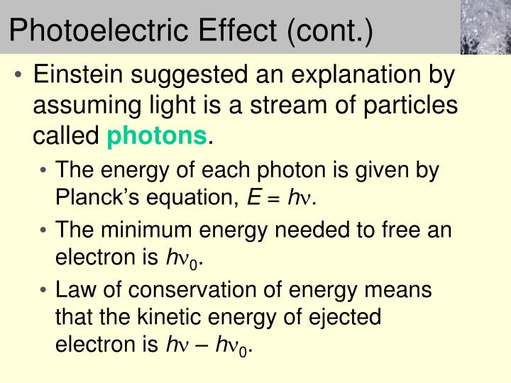 Photoelectric Effect (cont.)