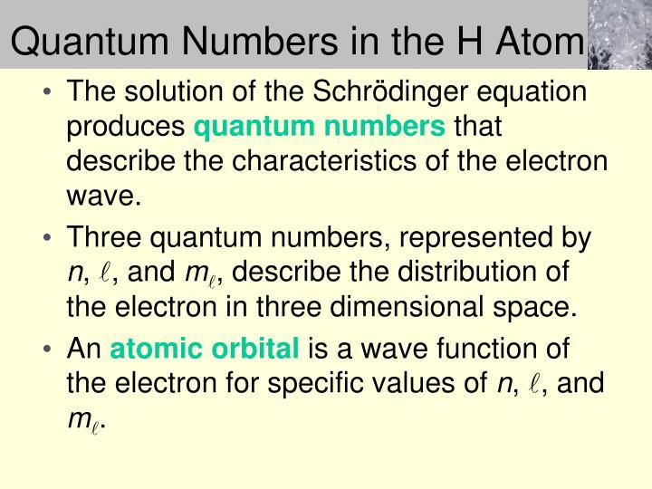 Quantum Numbers in the H Atom