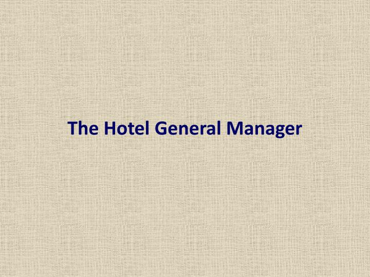 PPT - The Hotel General Manager PowerPoint Presentation - ID