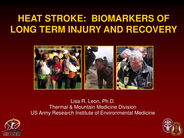 Heat stroke biomarkers of long term injury and recovery