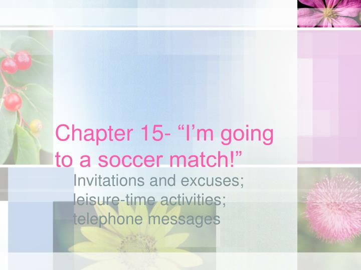 Chapter 15 i m going to a soccer match
