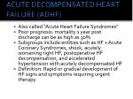 acute decompensated heart failure adhf