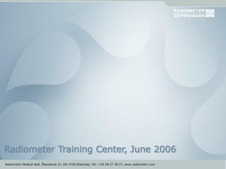 Radiometer Training Center, June 2006