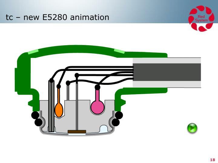 tc – new E5280 animation