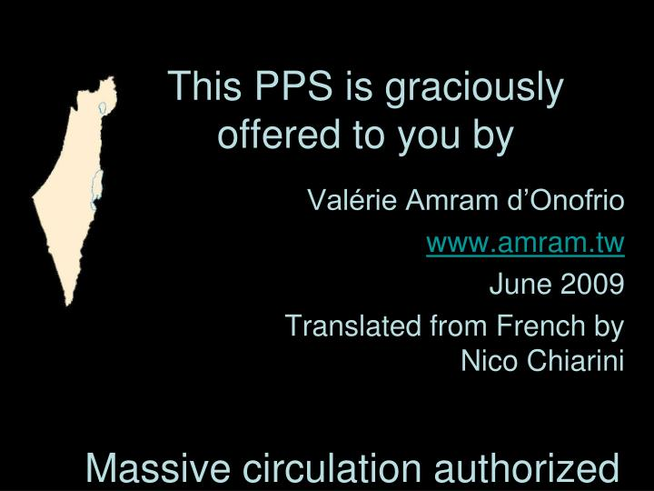 This PPS is graciously offered to you by