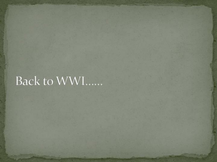 Back to WWI……