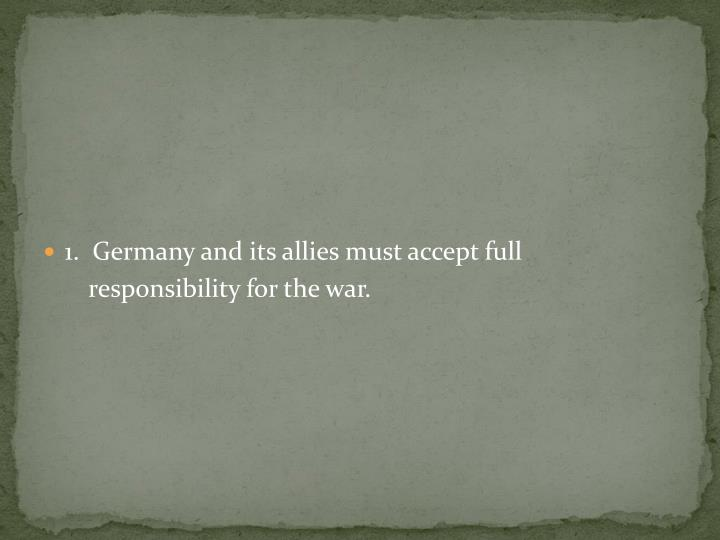 1.  Germany and its allies must accept full