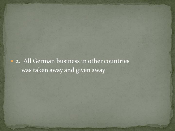 2.  All German business in other countries