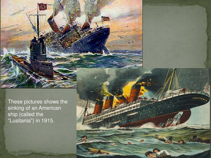These pictures shows the sinking of an American ship (called the