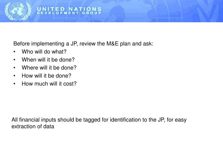 Before implementing a JP, review the M&E plan and ask: