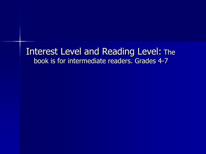 Interest Level and Reading Level: