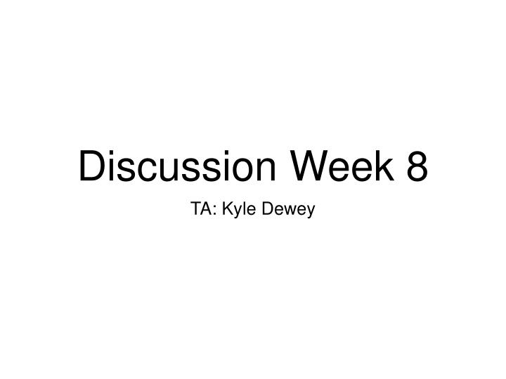 discussion week 8