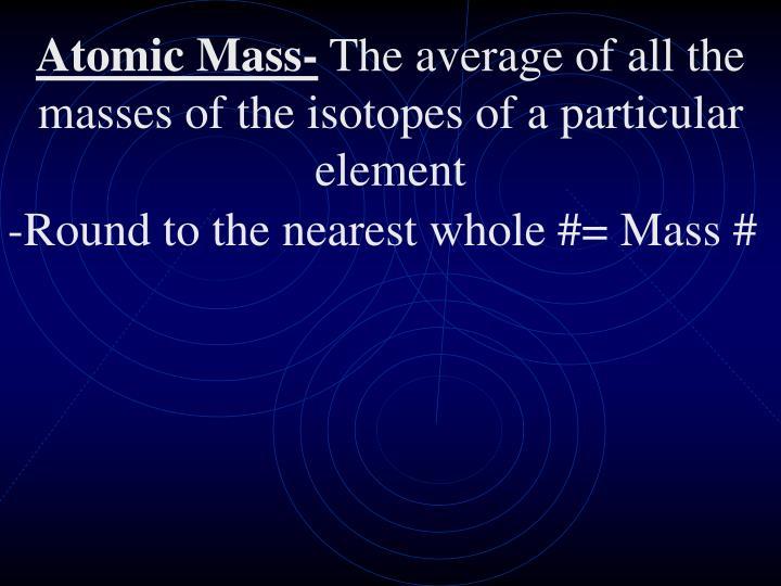 Atomic Mass-