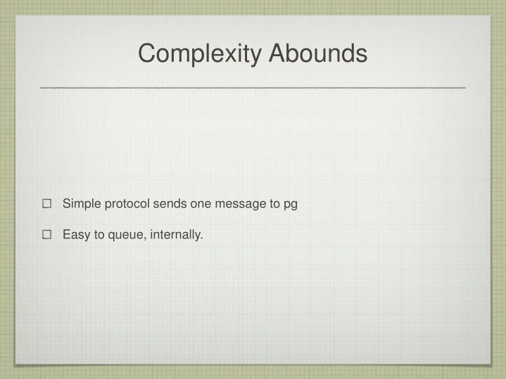 Complexity Abounds