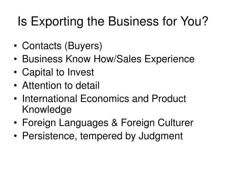 Is Exporting the Business for You?