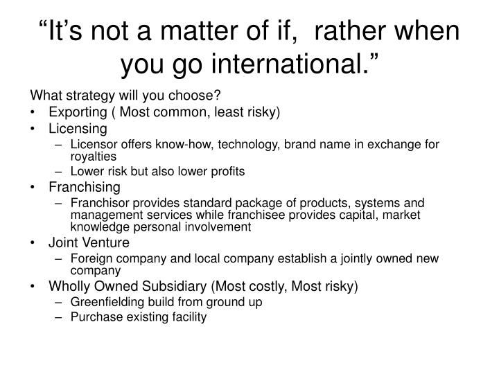It s not a matter of if rather when you go international