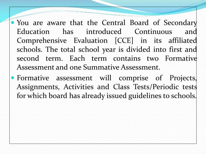 You are aware that the Central Board of Secondary Education has introduced Continuous and Comprehens...