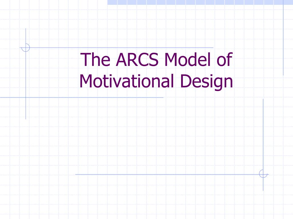Ppt The Arcs Model Of Motivational Design Powerpoint Presentation Free Download Id 3204019
