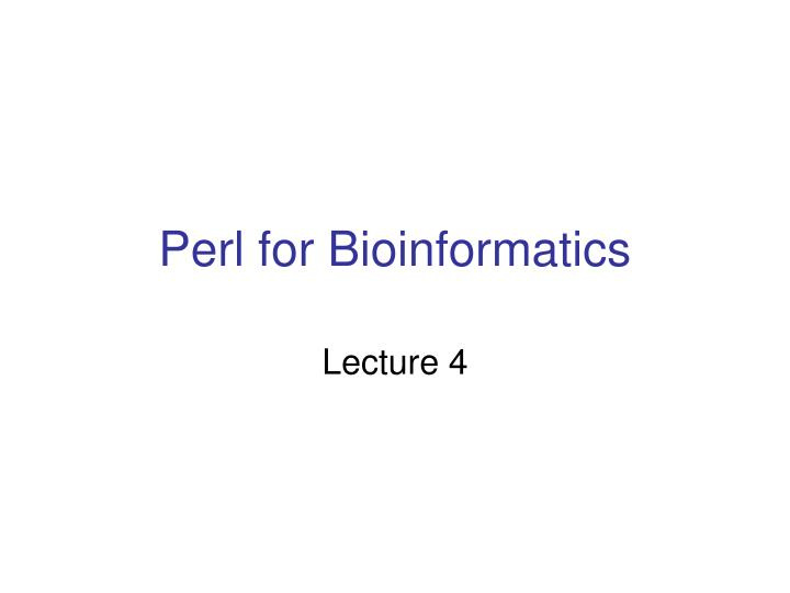 perl for bioinformatics n.