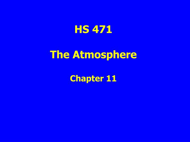hs 471 the atmosphere chapter 11 n.