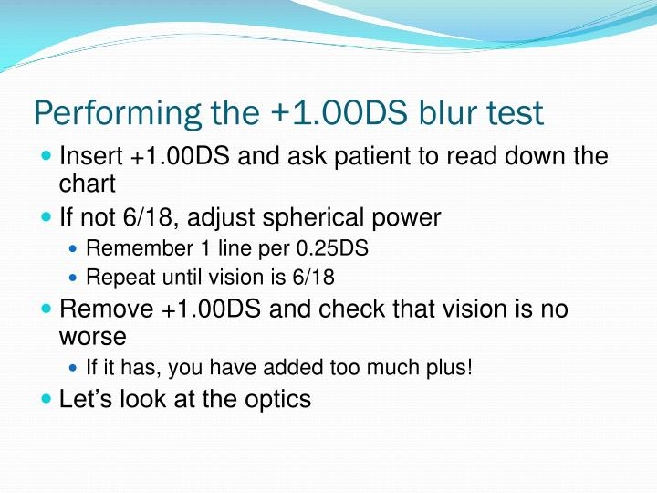 Performing the +1.00DS blur test