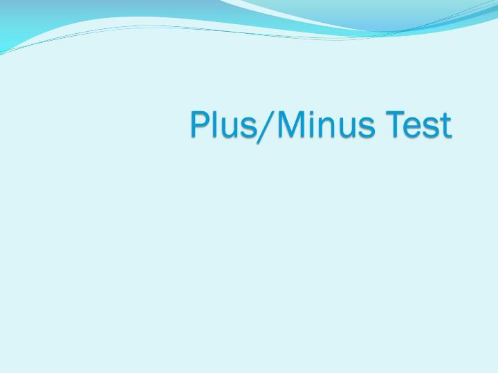 Plus/Minus Test