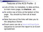 features of the acs profile 2
