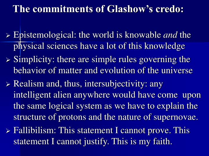 The commitments of Glashow's credo: