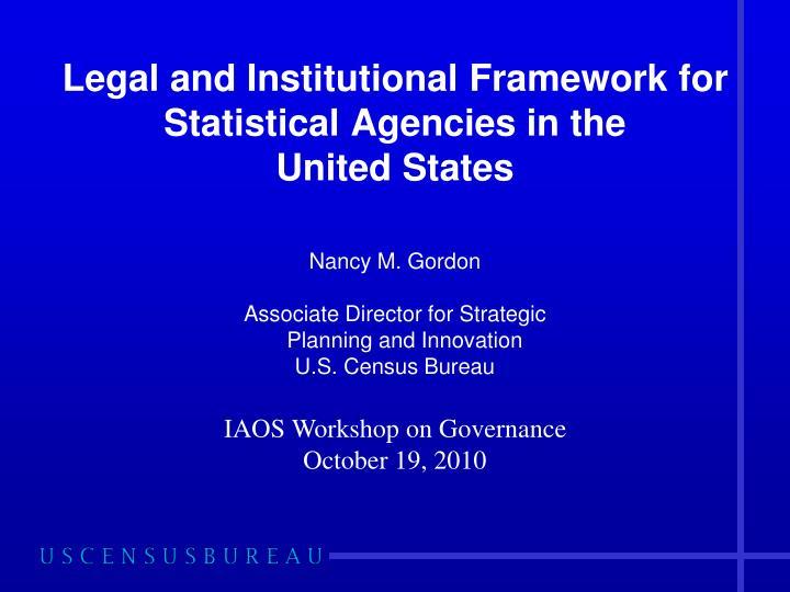 legal and institutional framework for statistical agencies in the united states