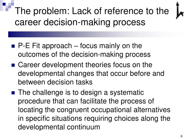 The problem: Lack of reference to the career decision-making process