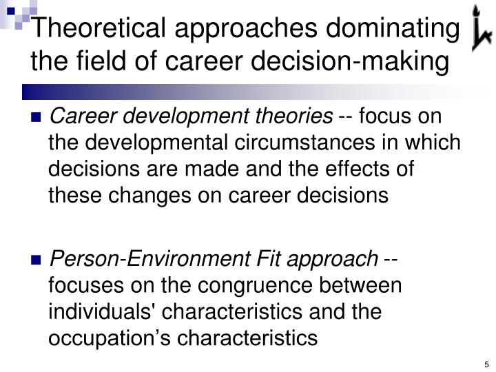 Theoretical approaches dominating the field of career decision-making