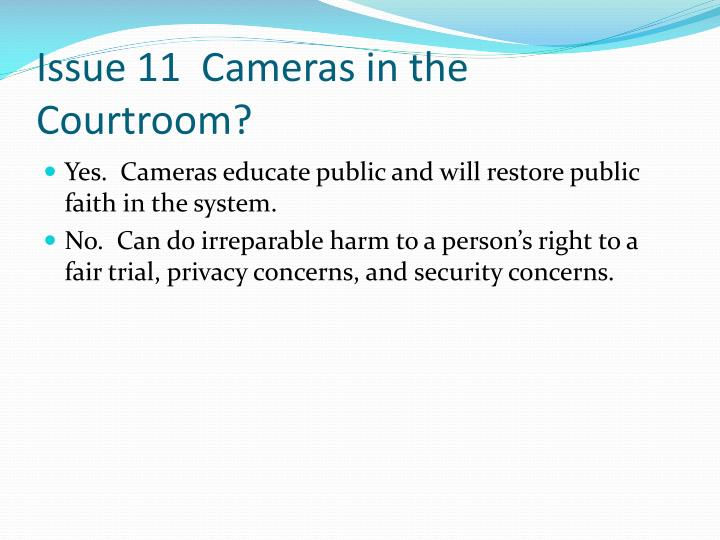 Issue 11  Cameras in the Courtroom?