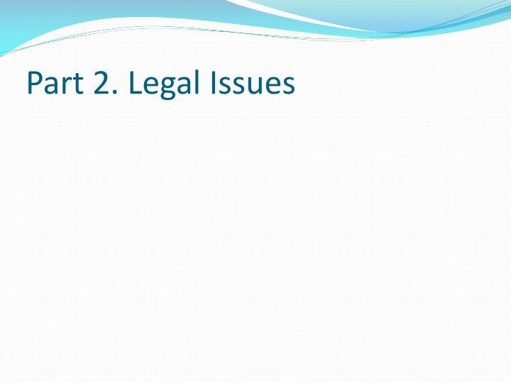 Part 2. Legal Issues