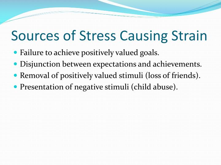 Sources of Stress Causing Strain
