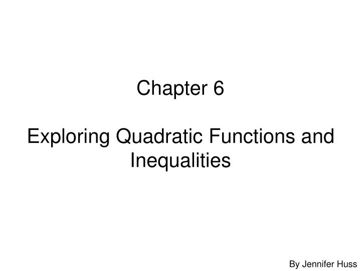 chapter 6 exploring quadratic functions and inequalities n.