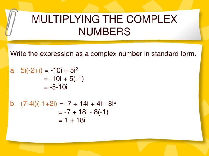 MULTIPLYING THE COMPLEX NUMBERS