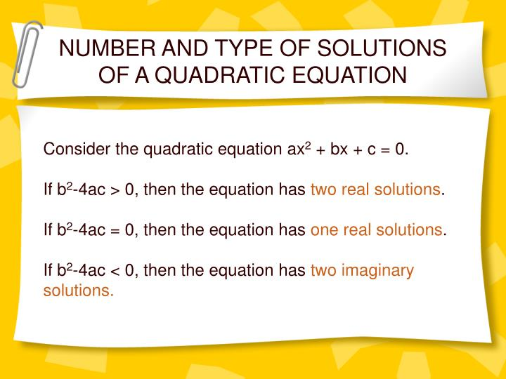NUMBER AND TYPE OF SOLUTIONS OF A QUADRATIC EQUATION