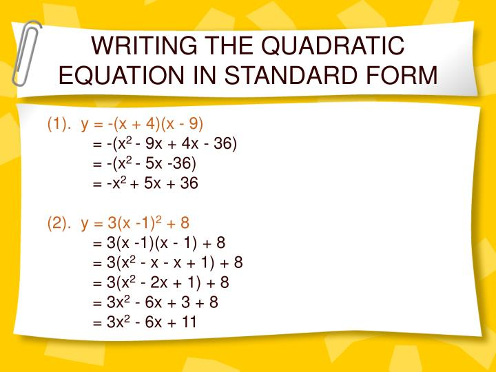 WRITING THE QUADRATIC EQUATION IN STANDARD FORM