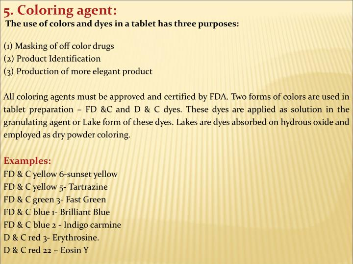 5. Coloring agent: