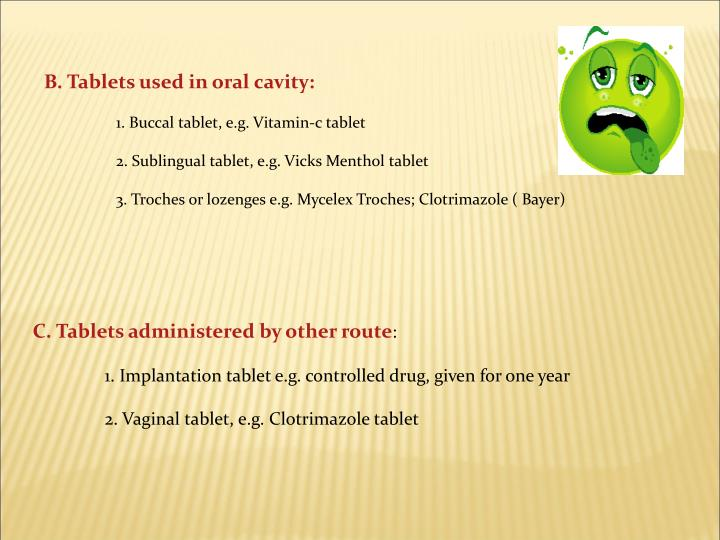 B. Tablets used in oral cavity: