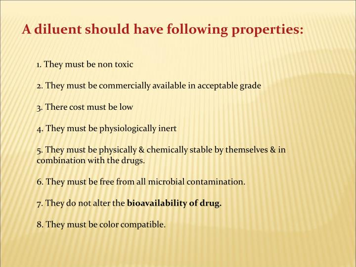 A diluent should have following properties: