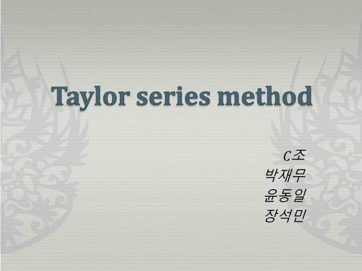 Taylor series method