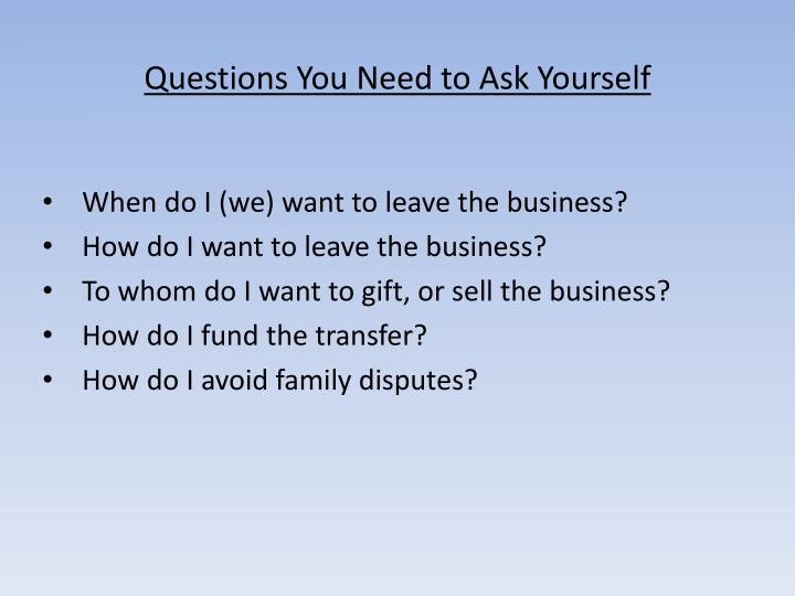 Questions You Need to Ask Yourself