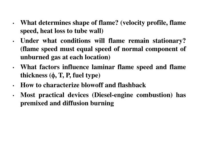 What determines shape of flame? (velocity profile, flame speed, heat loss to tube wall)