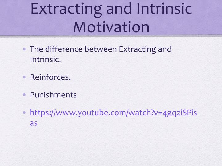 Extracting and intrinsic motivation