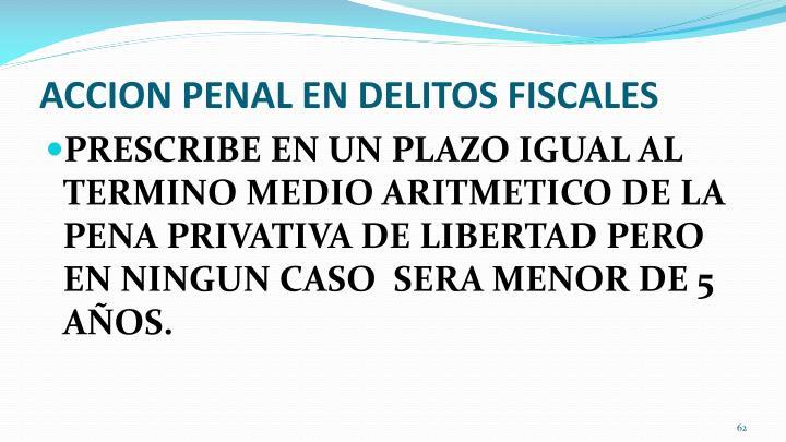 ACCION PENAL EN DELITOS FISCALES