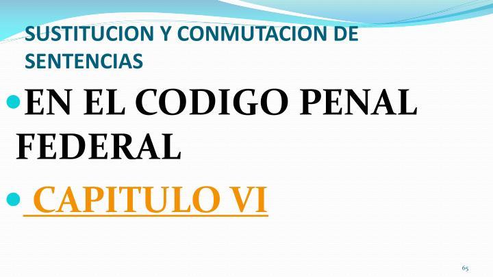 SUSTITUCION Y CONMUTACION DE SENTENCIAS