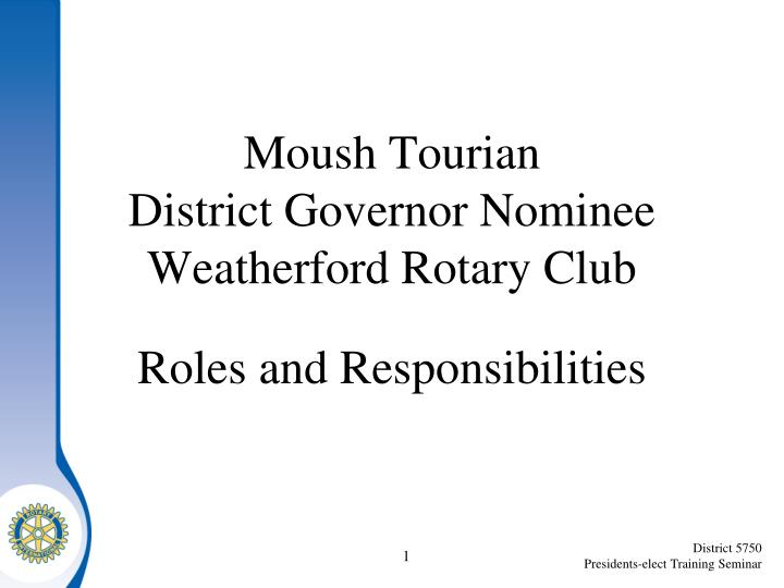 moush tourian district governor nominee weatherford rotary club n.