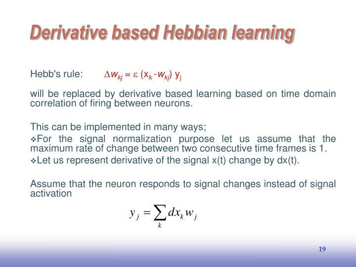 Derivative based Hebbian learning